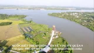 Flycam Vị trí dự án Vincity Quận 9 - Nhà ở giá rẻ chỉ từ 700 triệu sắp ra mắt
