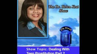 Dr. Helen Kest Show (1 of 2) Part 2_Dealing With Teen Prostitution.mov