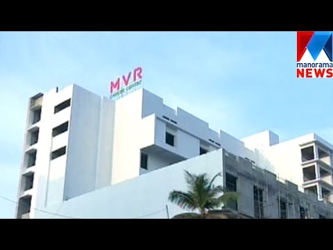 Cancer treatment for free of cost in MVR cancer center   Manorama News