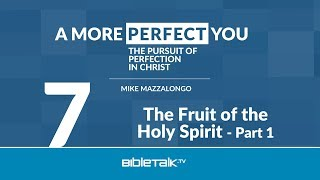 The Fruit of the Holy Spirit - Part 1