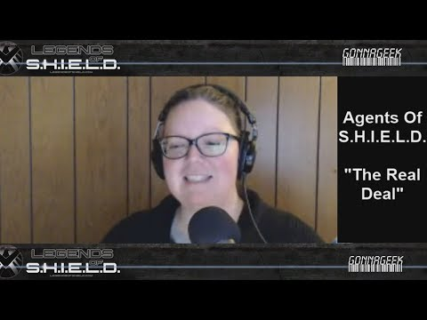 """Agents Of S.H.I.E.L.D. """"The Real Deal"""" - A Marvel Fan Podcast LoS232"""
