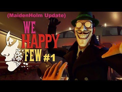 We Happy Few Alpha l Maidenholm Update l Part 1
