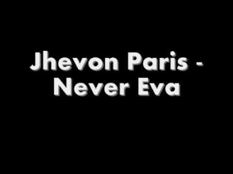 Jhevon Paris  - Never Eva