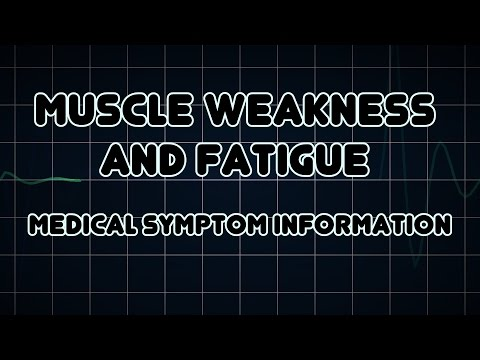 Muscle weakness and Fatigue (Medical Symptom)