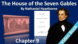 Chapter 09 - The House of the Seven Gables by Nathaniel Hawthorne - Clifford & Phoebe