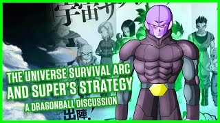 THE UNIVERSE SURVIVAL ARC AND SUPER'S STRATEGY | A Dragonball Discussion