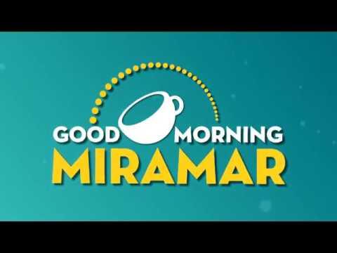 Good Morning Miramar   01.11.18