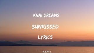 khai dreams - Sunkissed (Lyrics)