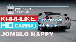 Jomblo Happy - Gamma1 ( KARAOKE HD ) 🎤🎧