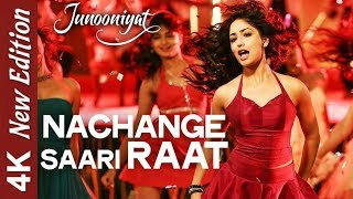 Nachange Saari Raat  | 4K Video Song | JUNOONIYAT | Pulkit Samrat | Yami Gautam | HD Sound