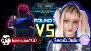 Yu-Gi-Oh! YugiTuber Grand Championship 2017 R1 | TeamInnovationYGO vs. RescueCatDuelist!
