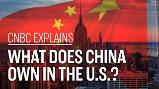 What Does China Own In The U.S.  CNBC Explains