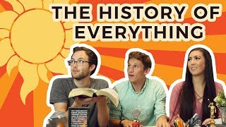 The History of EVERYTHING!