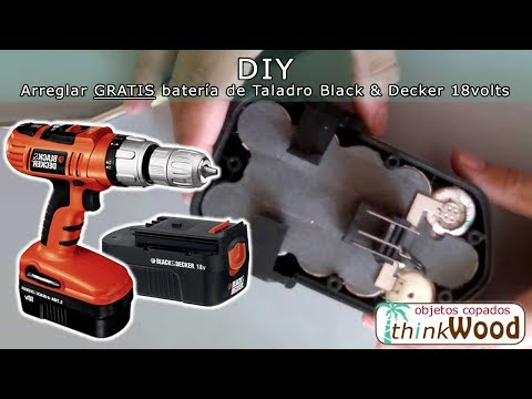 DIY Arregla GRATIS la batería de Taladro Black & Decker 18volts