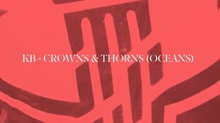 Crown and Thorns (Oceans) by KB Lyrics