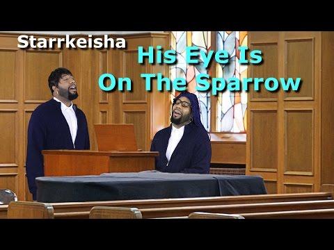 Starrkeisha - His Eye Is On The Sparrow! (Sister Act 2 Spoof) @TheKingOfWeird