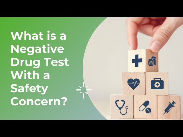 What is a Negative Drug Test With a Safety Concern?