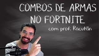 COMBOS DE ARMAS NO FORTNITE [FORTNITE DICAS]