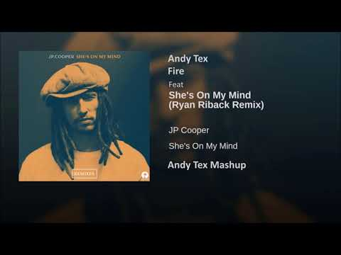JP Coopers ft Andy Tex - She's on My Fire Mind (Ryan Ribak Remix) (Andy Tex Mashup)