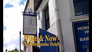 The Morecambe Hotel Then & Now with Rod Taylor