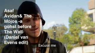 Asaf Avidan feat. the Mojos - A ghost before the wall (daniel van evens edit)