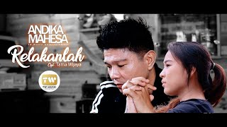Download Andika [ Kangen Band ] Mahesa   Relakanlah (Semua Bisa Menangis)   Official Music Video