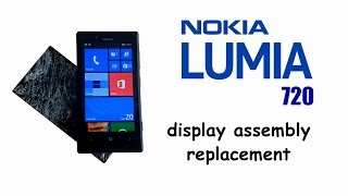 Nokia LUMIA 720 Screen Replacement,  Display, Touch screen Glass Replacement
