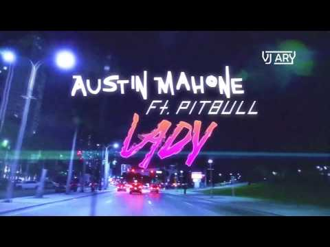 Austin Mahone Feat. Pitbull - Lady (VJ Ary Richard Vission Remix)