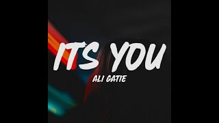 Ali Gatie - It's You / Lyrics