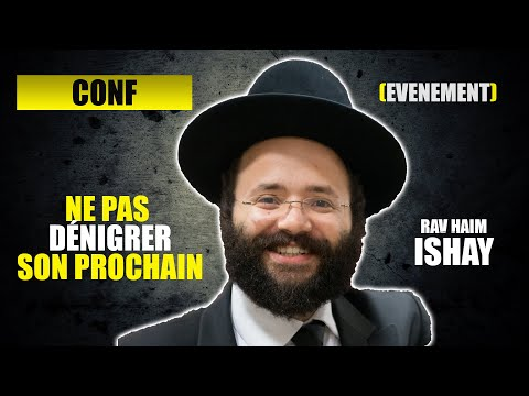 RAV HAIM ISHAY - NE PAS DÉNIGRER SON PROCHAIN