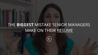Career Progression: The BIGGEST Mistake Senior Managers Make On Their Resume