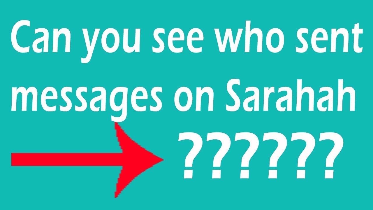 Can you see who sent messages on Sarahah