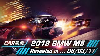2018 BMW M5 revealed in ...  06/03/2017 | Automobile 5s