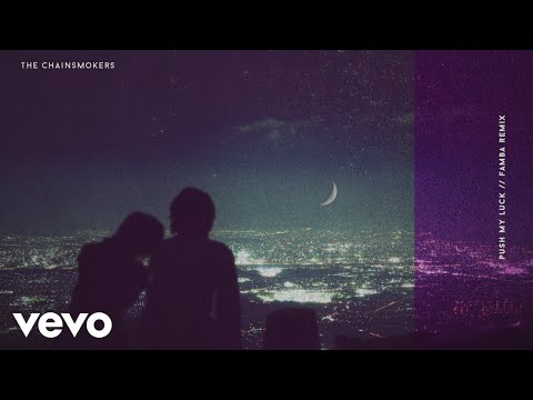 The Chainsmokers - Push My Luck (Famba Remix - Official Audio)