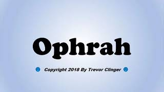 How To Pronounce Ophrah