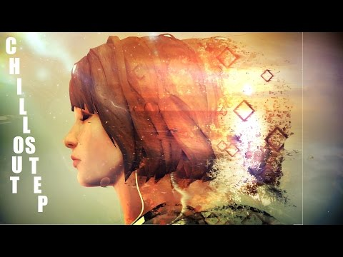 New! Best Chillstep & Chillout Mix 2015 #6  {Life is Strange Edit}