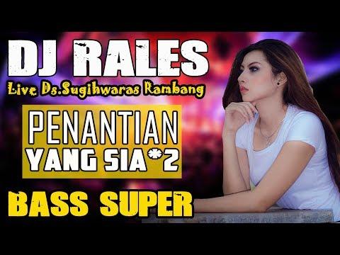 DJ Penantian Yang Sia Sia - OT RALES Sugihwaras Rambang.mp3
