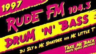 Rude FM 104.3 | DJ Sly With MC Shaydee & MC Little T | Drum & Bass 1997 (Pirate Radio London)