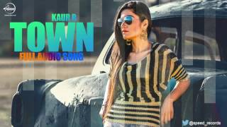 Town ( Full Audio Song ) | Kaur B | Punjabi Song Collection | Speed Records