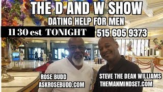 D AND W DATING SHOW FOR MEN 11 PM EST TONIGHT 515 605 9373