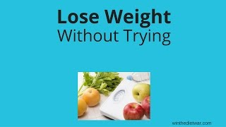 How To Lose Weight Without Trying