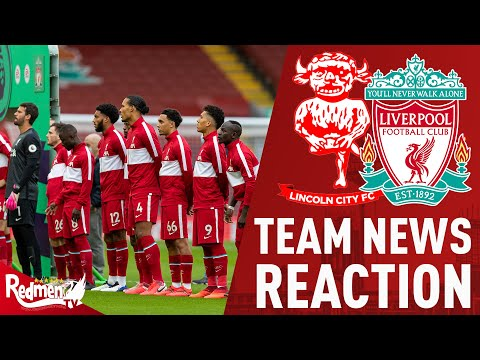 LINCOLN v LIVERPOOL | TEAM NEWS LIVE REACTION
