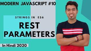 ES6 10 Rest Parameters in ES6 in JavaScript in Hindi 2020