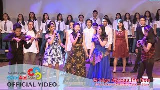 CAA Jakarta 2016 - Bridge Across The Sea - ChildAid Asia All Stars 2016