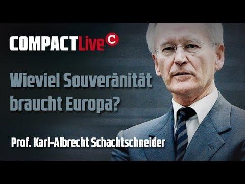 Wieviel Souveränität braucht Europa? COMPACT Live mit Prof. Karl-A. Schachtschneider