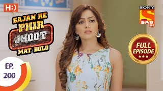 Sajan Re Phir Jhoot Mat Bolo - Ep 200 - Full Episode - 1st March, 2018
