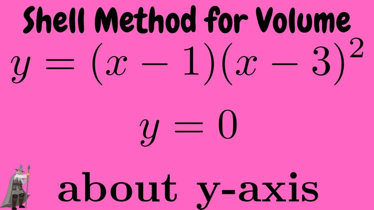 Shell Method Volume Of Solid Y = (x  1)(x  3)^2, Y = 0, About Yaxis