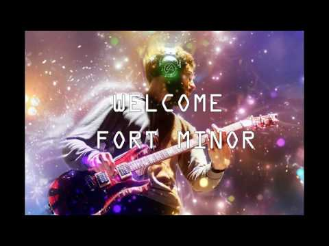 Welcome 1 hour - Fort Minor