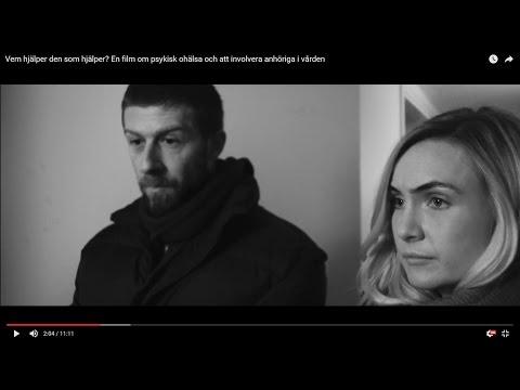 Vem hjälper den som hjälper? En film om psykisk ohälsa och att se anhöriga som en resurs inom vården