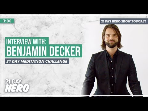 Interview with Benjamin Decker on How to Start Meditating | EP003